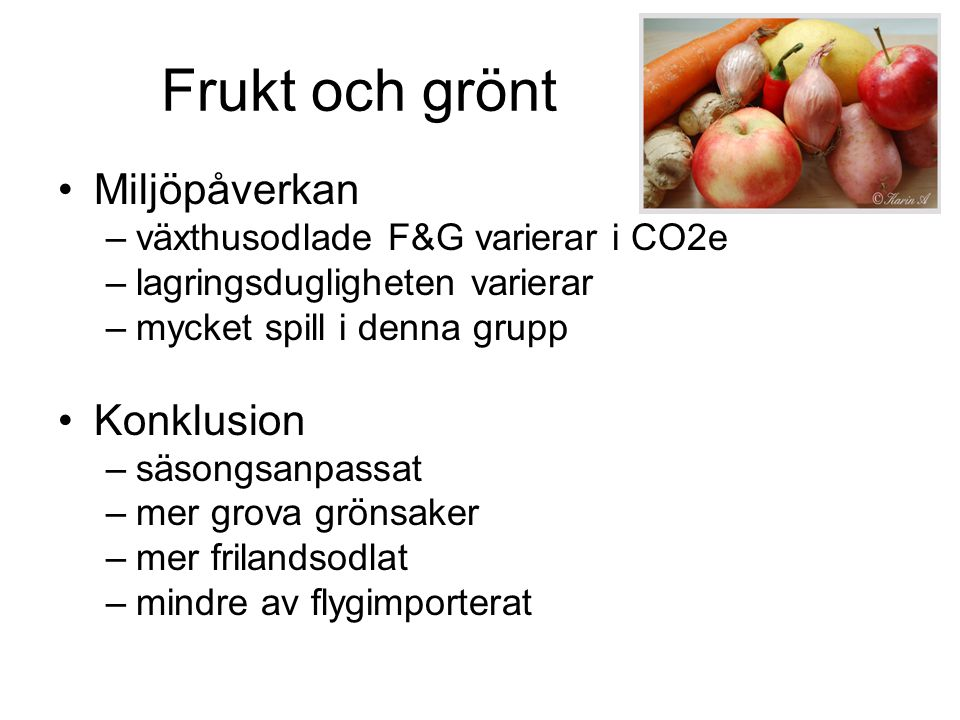 Frukt och grönt Miljöpåverkan Konklusion