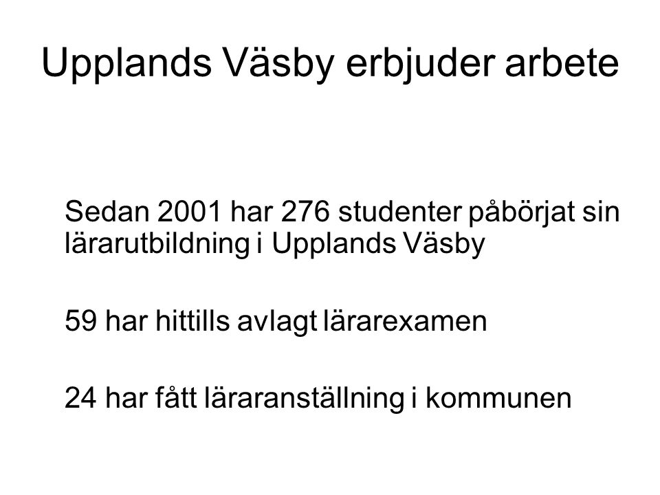 Upplands Väsby erbjuder arbete