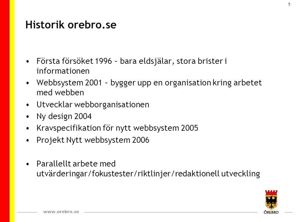 Historik orebro.se Första försöket 1996 – bara eldsjälar, stora brister i informationen.