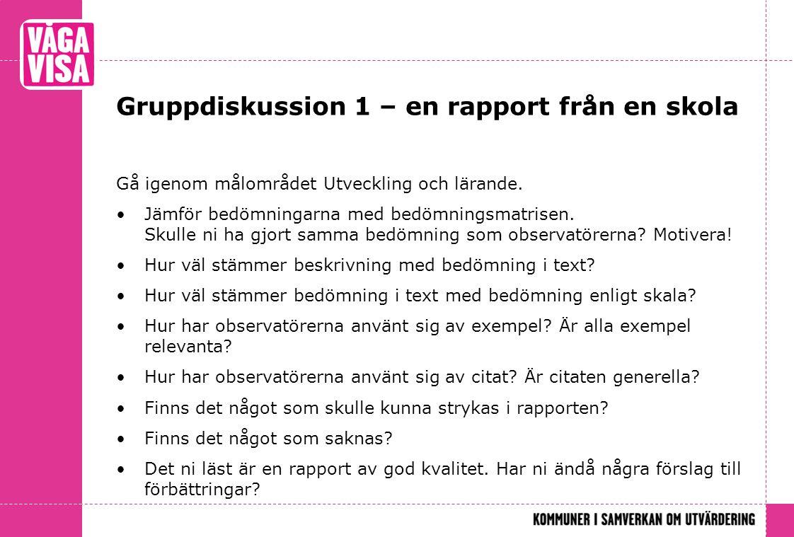 Gruppdiskussion 1 – en rapport från en skola