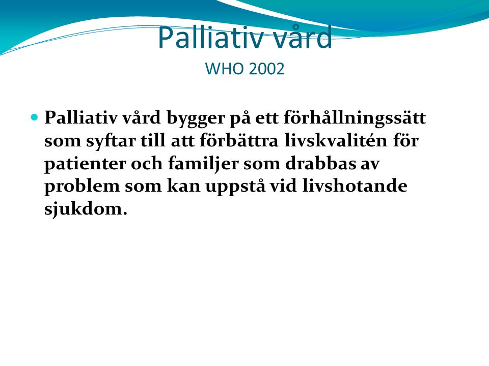 2727 Palliativ vård WHO 2002.