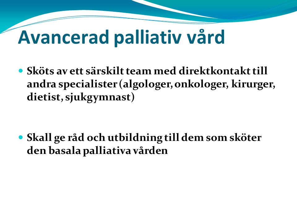 Avancerad palliativ vård