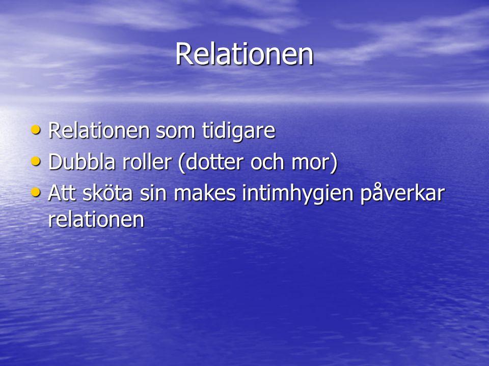 Relationen Relationen som tidigare Dubbla roller (dotter och mor)