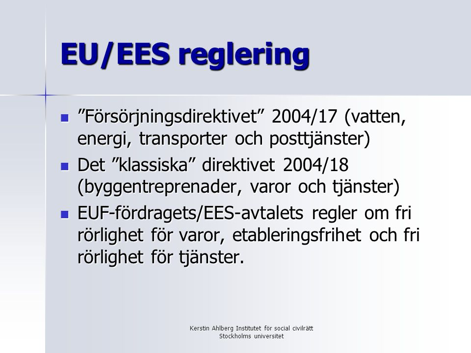 Kerstin Ahlberg Institutet för social civilrätt Stockholms universitet