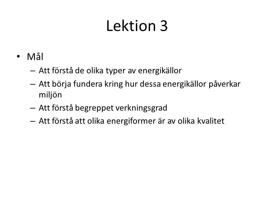 Lektion 3 Mål Att förstå de olika typer av energikällor