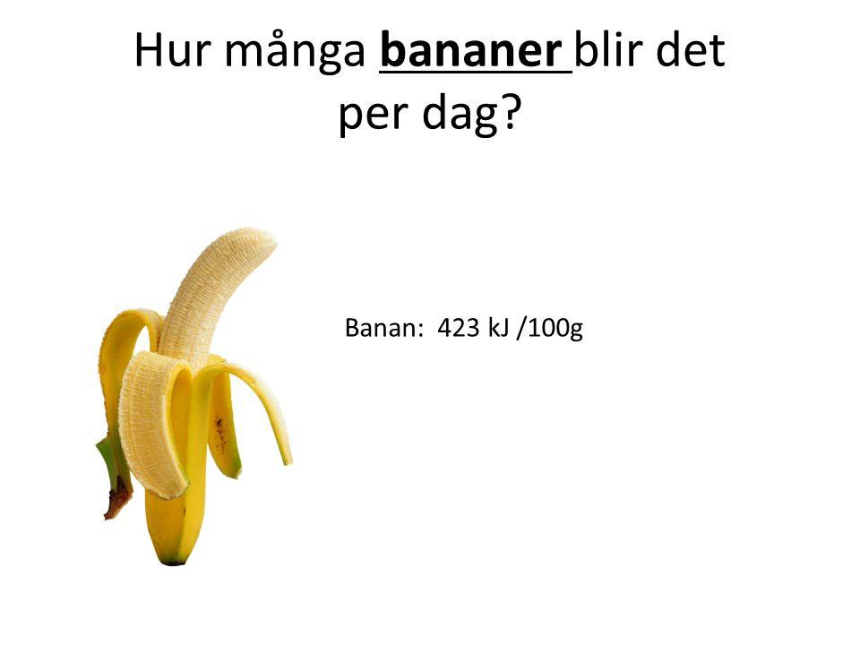 Hur många bananer blir det per dag