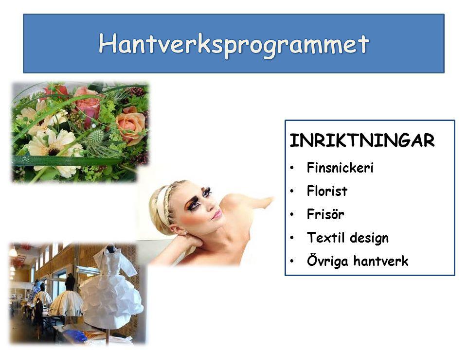 Hantverksprogrammet INRIKTNINGAR Finsnickeri Florist Frisör
