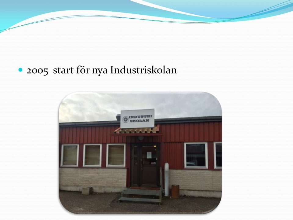 2005 start för nya Industriskolan