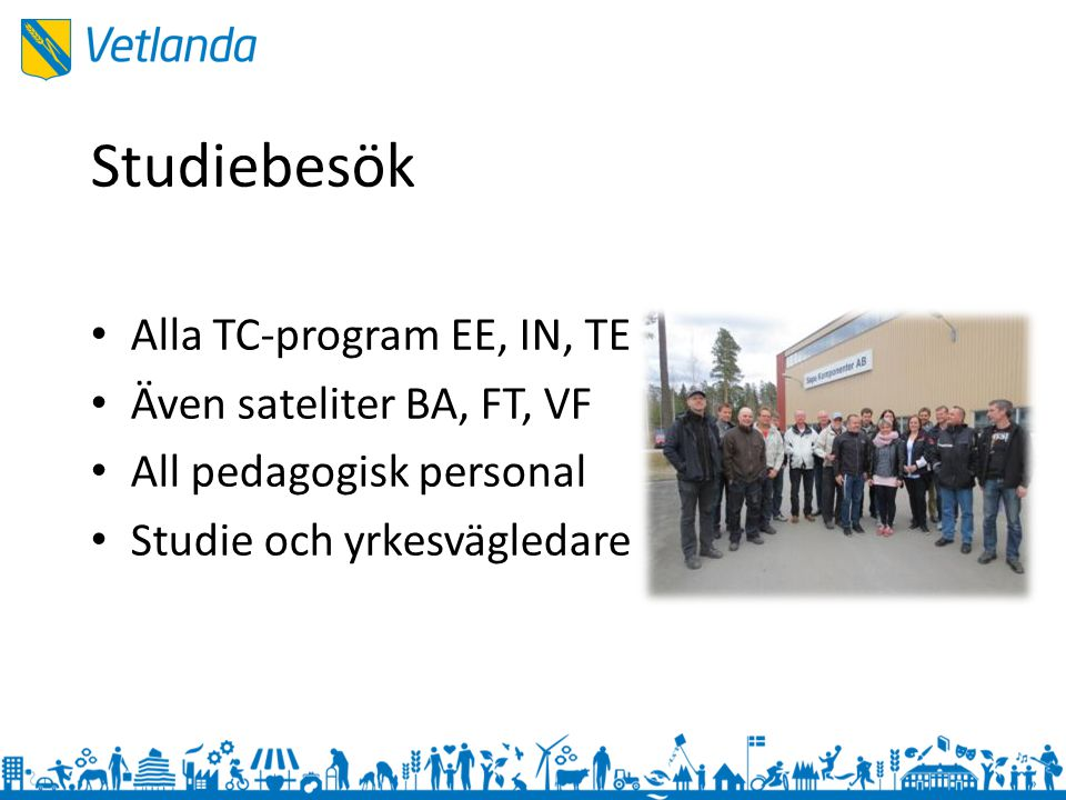 Studiebesök Alla TC-program EE, IN, TE Även sateliter BA, FT, VF