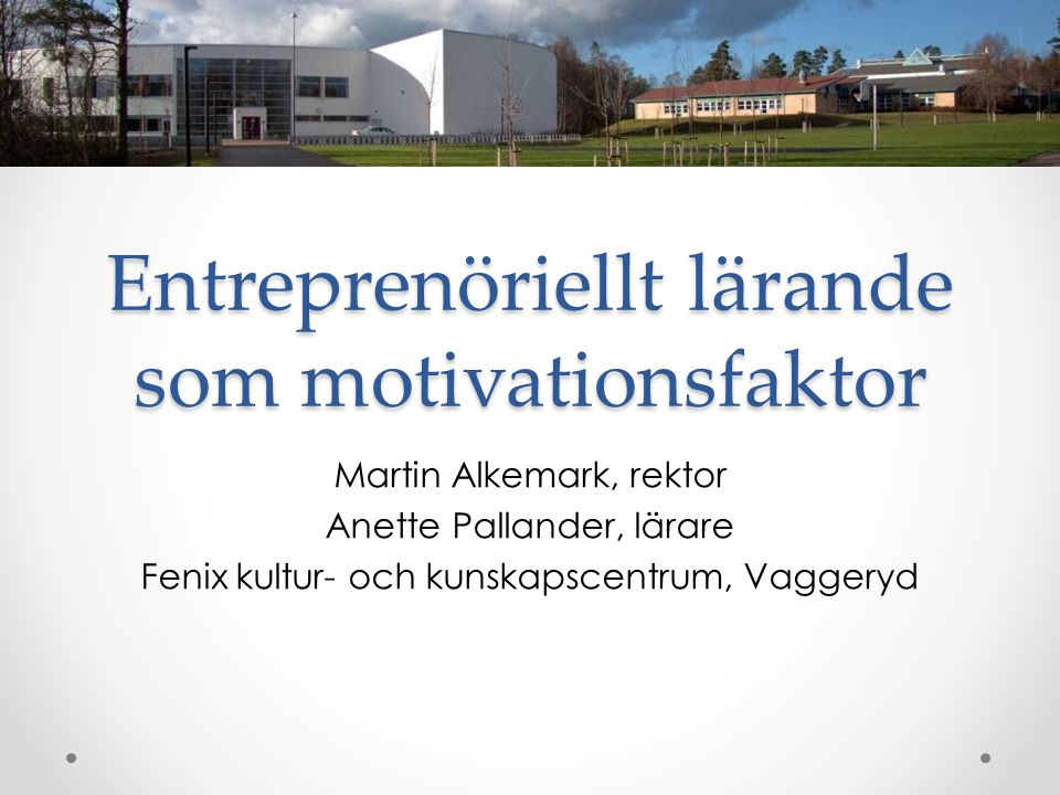 Entreprenöriellt lärande som motivationsfaktor