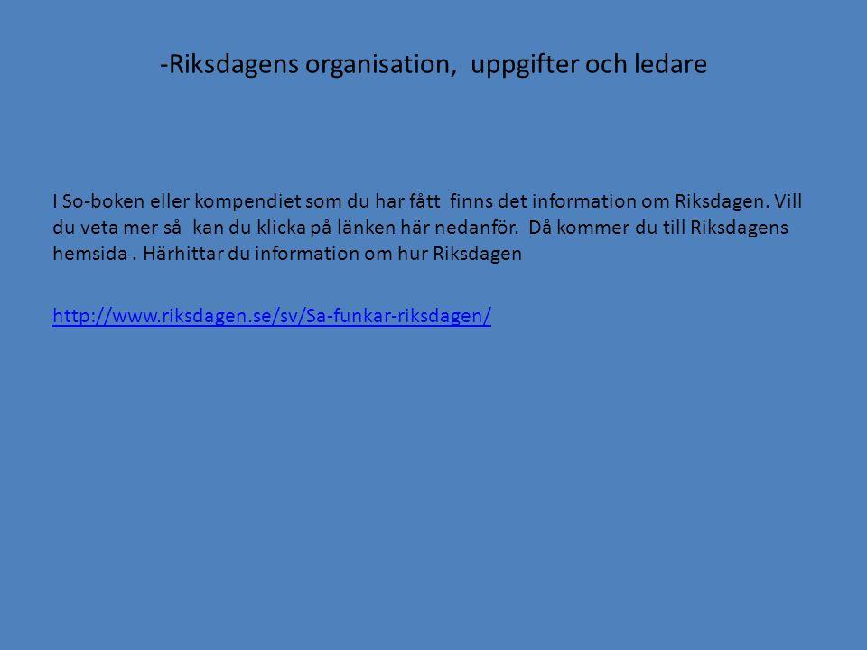 -Riksdagens organisation, uppgifter och ledare