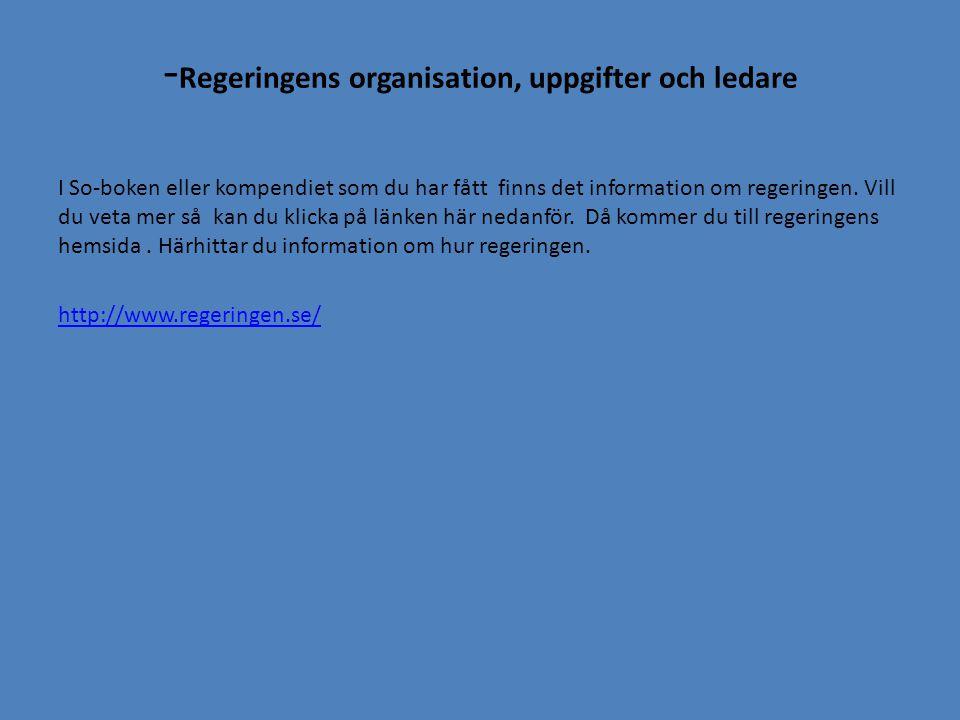 -Regeringens organisation, uppgifter och ledare