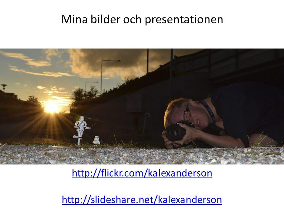 Mina bilder och presentationen