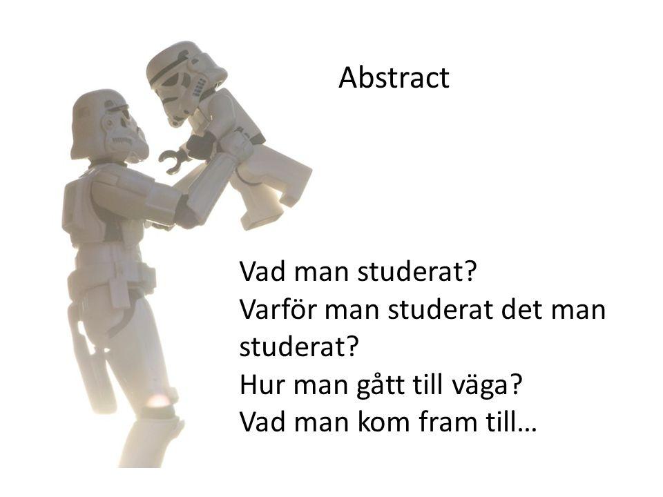 Abstract Vad man studerat Varför man studerat det man studerat