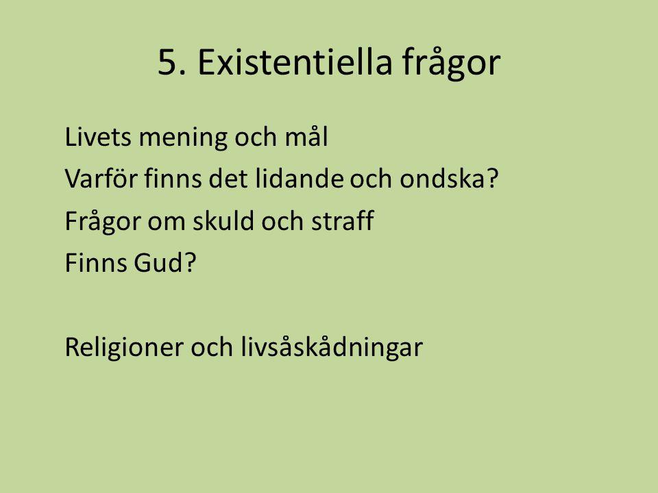 5. Existentiella frågor