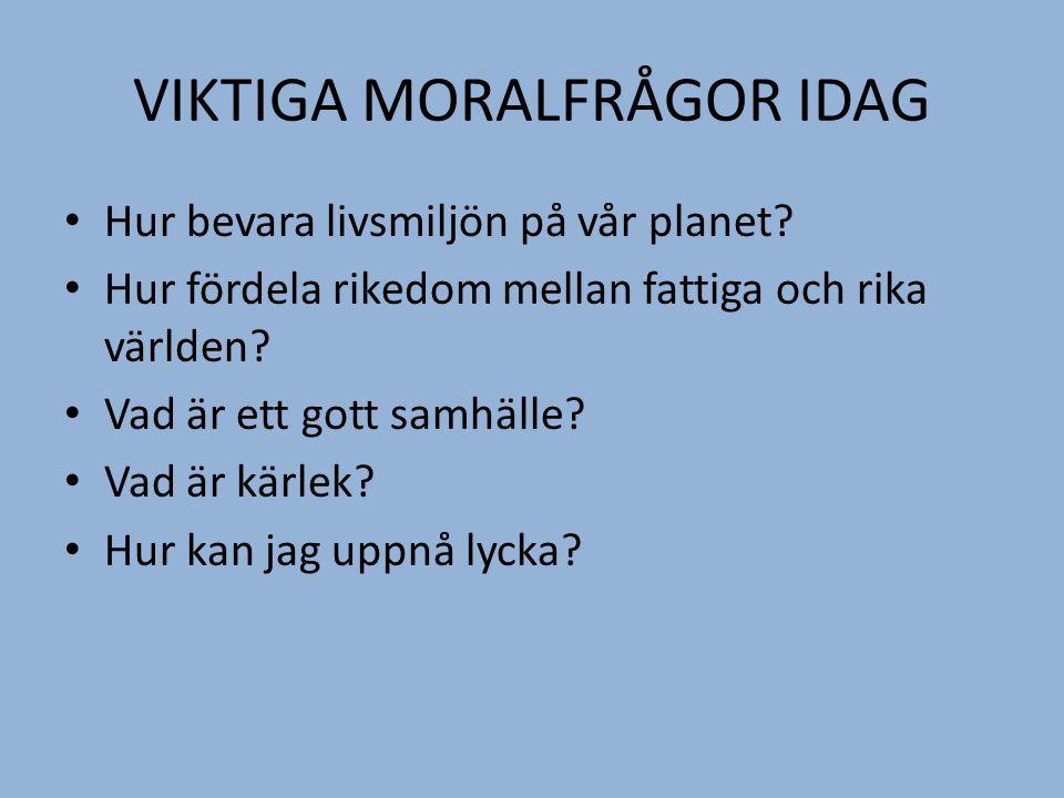 VIKTIGA MORALFRÅGOR IDAG