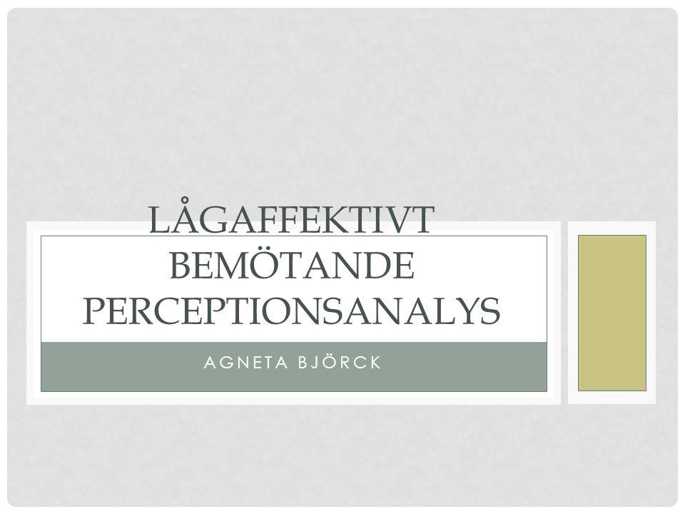 Lågaffektivt bemötande perceptionsanalys