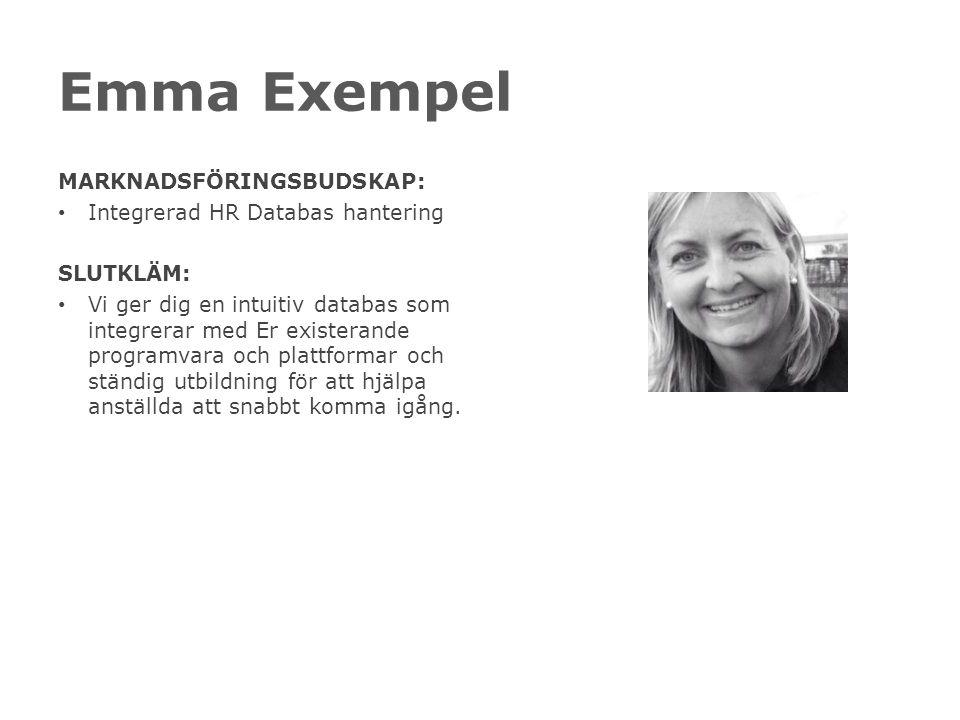 Emma Exempel MARKNADSFÖRINGSBUDSKAP: Integrerad HR Databas hantering