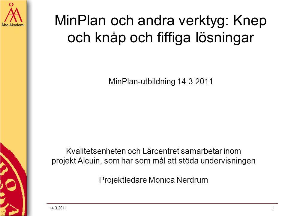 MinPlan och andra verktyg: Knep och knåp och fiffiga lösningar MinPlan-utbildning 14.3.2011
