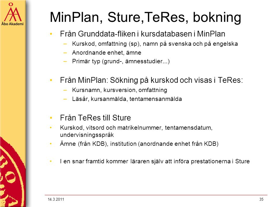 MinPlan, Sture,TeRes, bokning