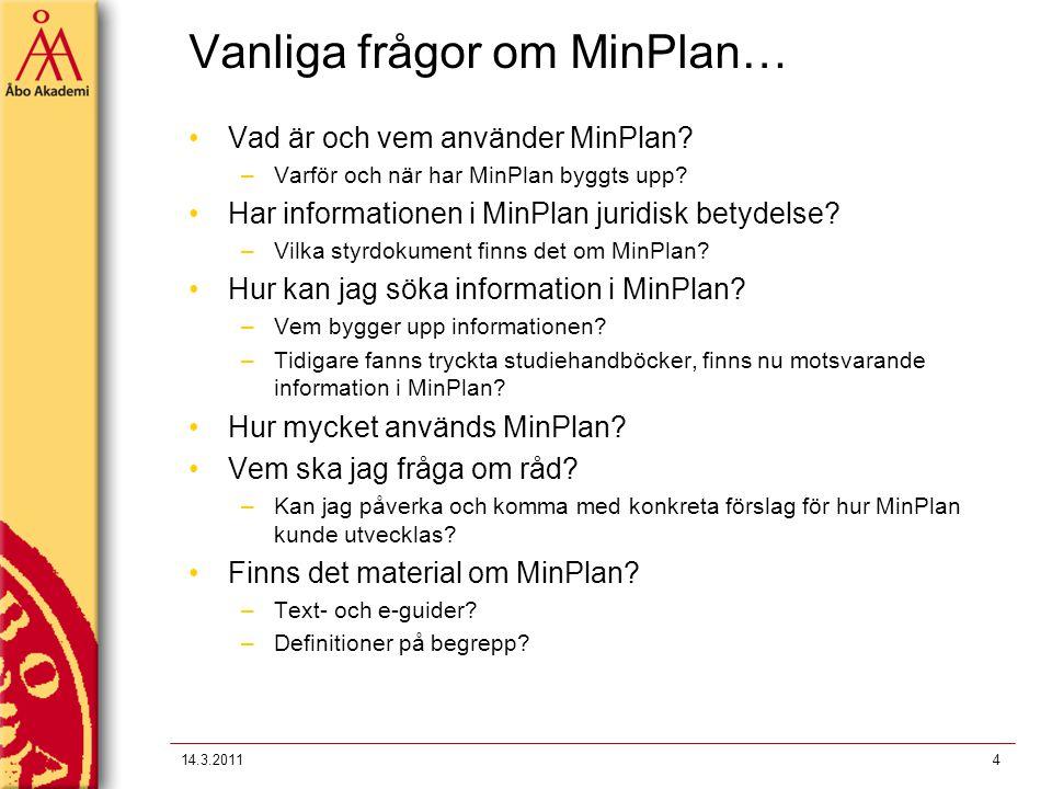 Vanliga frågor om MinPlan…