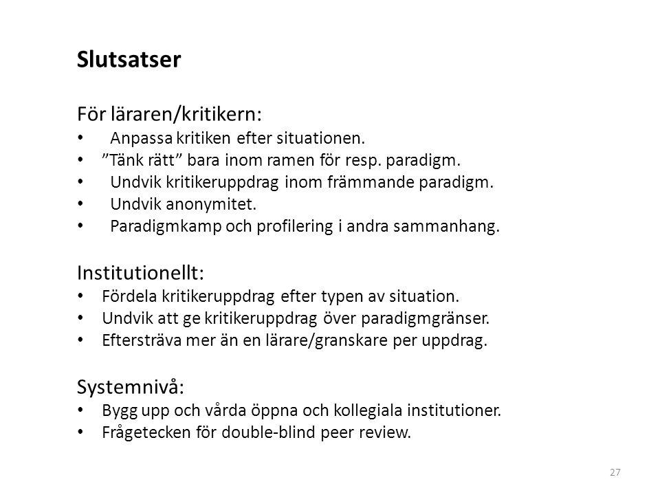 Slutsatser För läraren/kritikern: Institutionellt: Systemnivå: