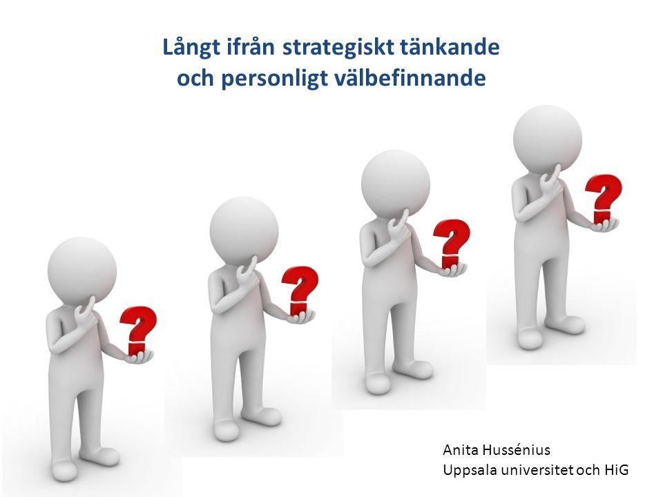 Långt ifrån strategiskt tänkande och personligt välbefinnande