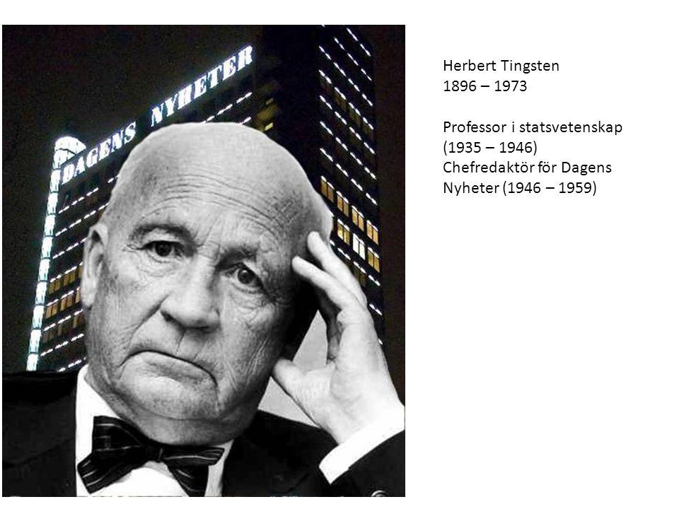Herbert Tingsten 1896 – 1973.