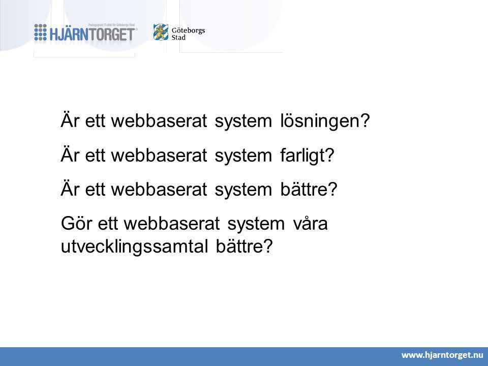 Är ett webbaserat system lösningen Är ett webbaserat system farligt