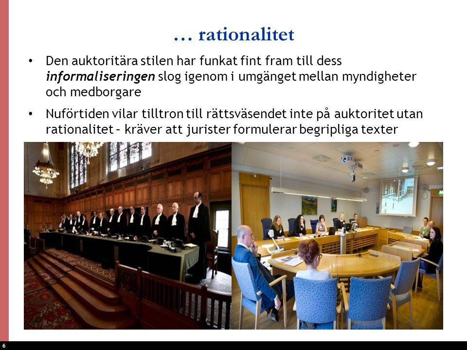 … rationalitet Den auktoritära stilen har funkat fint fram till dess informaliseringen slog igenom i umgänget mellan myndigheter och medborgare.
