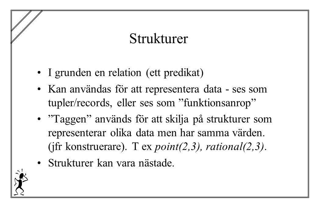 Strukturer I grunden en relation (ett predikat)