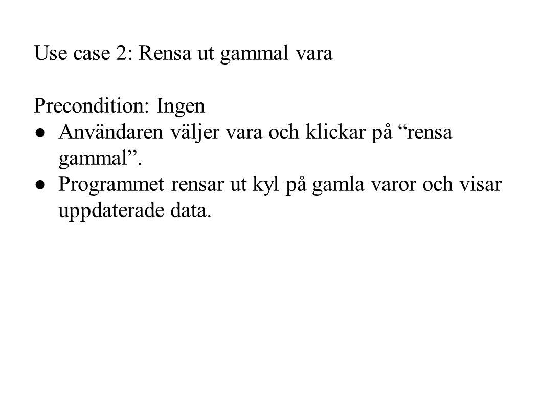 Use case 2: Rensa ut gammal vara