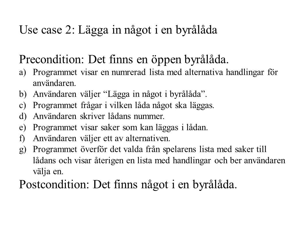 Use case 2: Lägga in något i en byrålåda