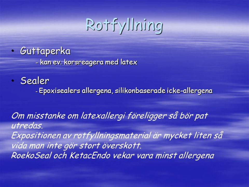 Rotfyllning Guttaperka Sealer - kan ev. korsreagera med latex