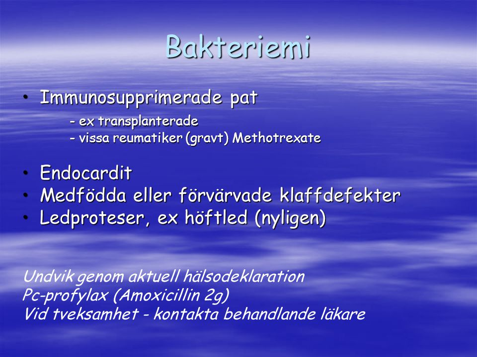 Bakteriemi Immunosupprimerade pat - ex transplanterade Endocardit