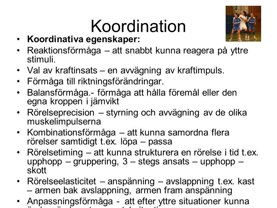 Koordination Koordinativa egenskaper: