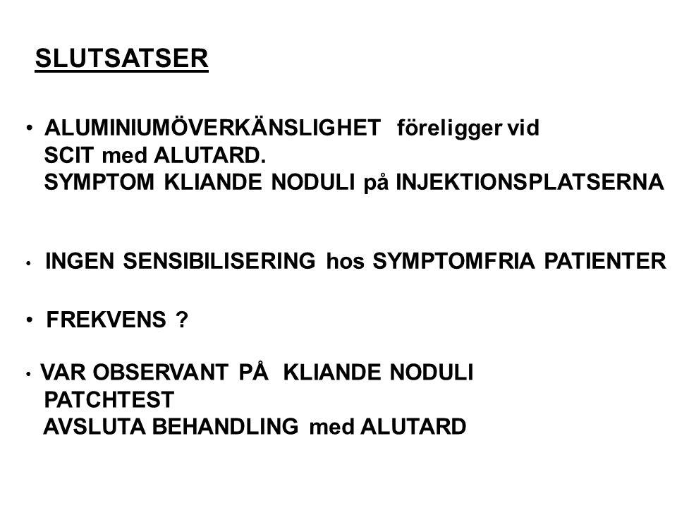 SLUTSATSER ALUMINIUMÖVERKÄNSLIGHET föreligger vid SCIT med ALUTARD.