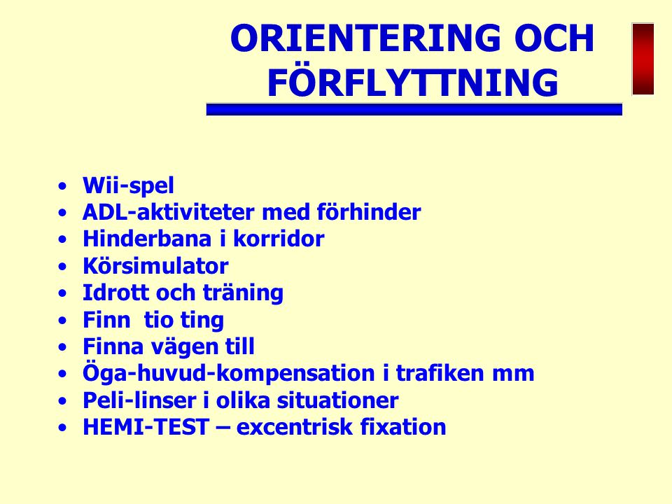 ORIENTERING OCH FÖRFLYTTNING