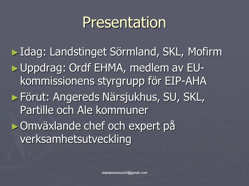 Presentation Idag: Landstinget Sörmland, SKL, Mofirm