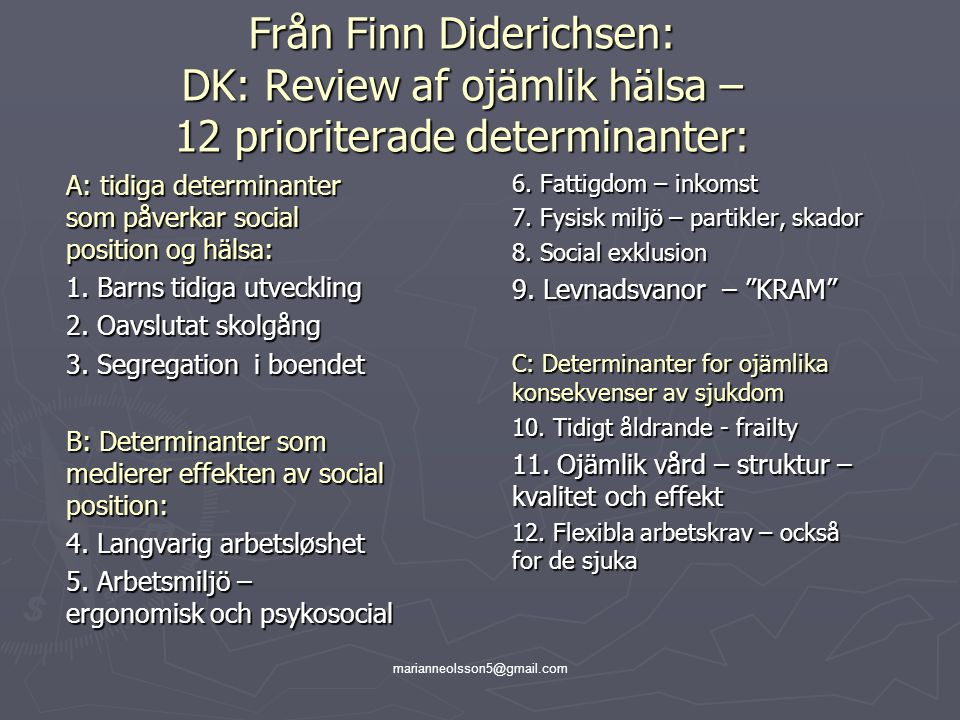 Från Finn Diderichsen: DK: Review af ojämlik hälsa – 12 prioriterade determinanter: