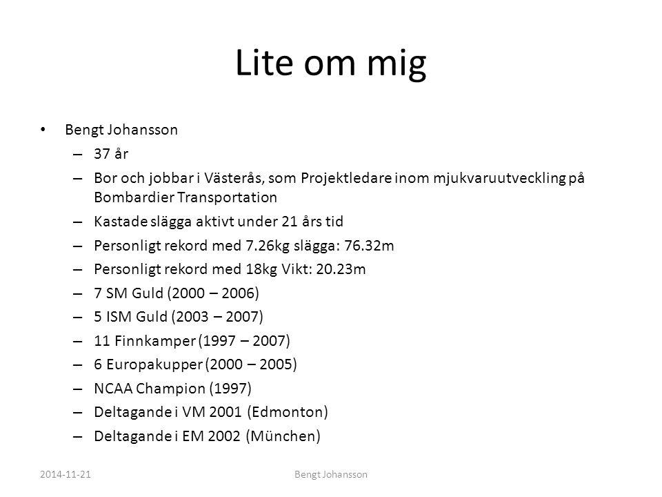 Lite om mig Bengt Johansson 37 år