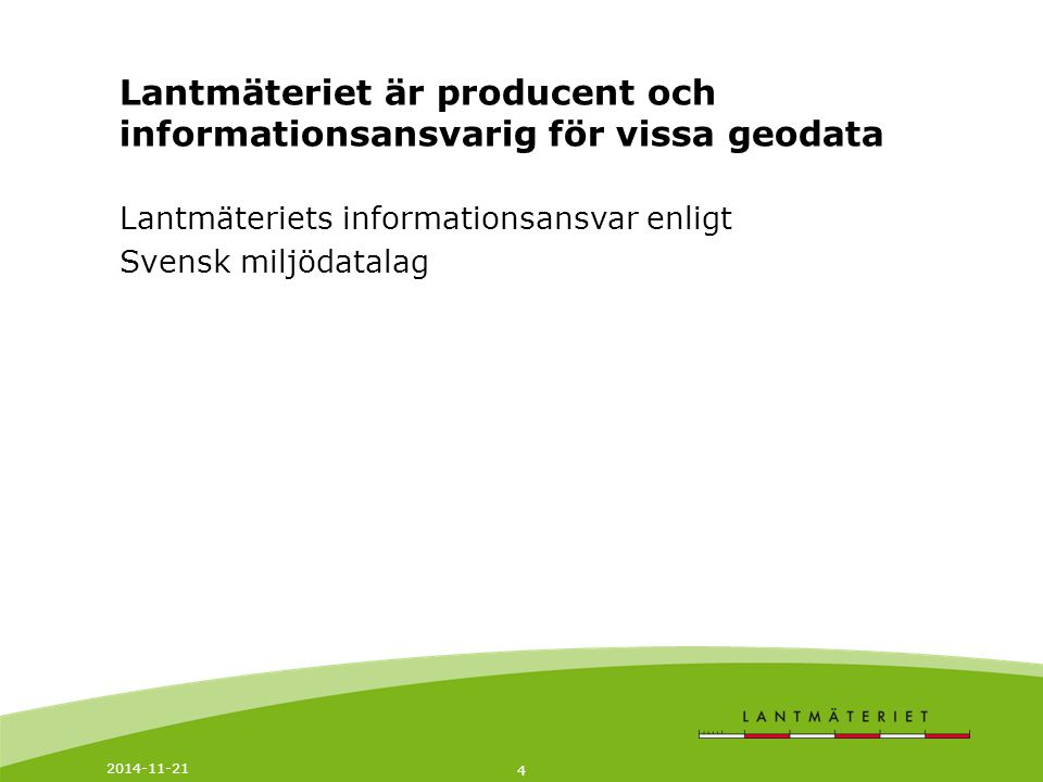 Lantmäteriet är producent och informationsansvarig för vissa geodata