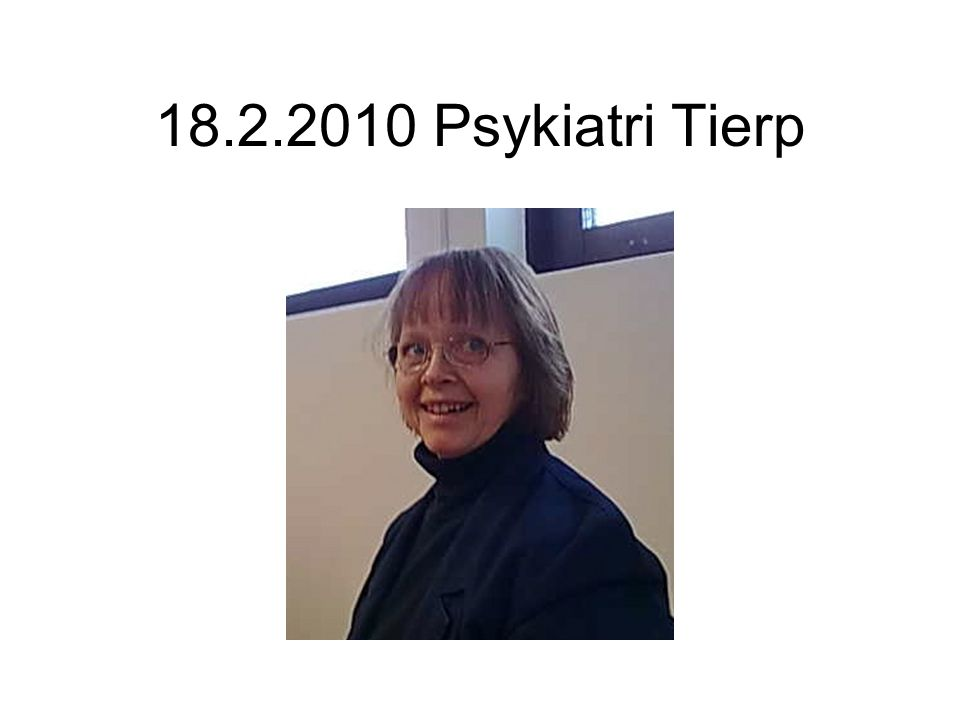 18.2.2010 Psykiatri Tierp