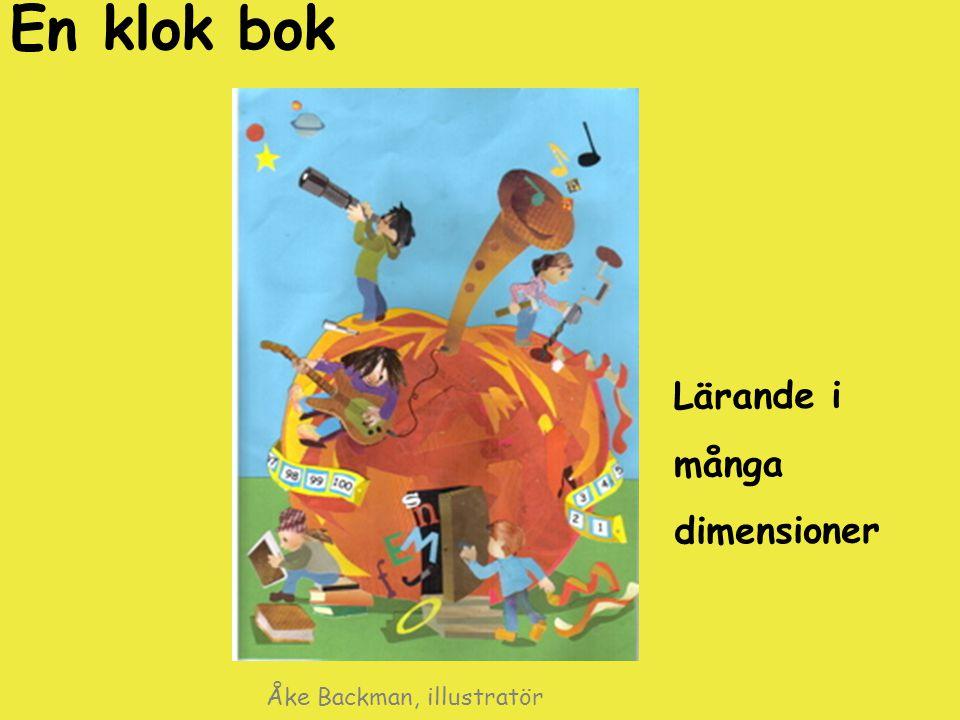 En klok bok Lärande i många dimensioner Åke Backman, illustratör