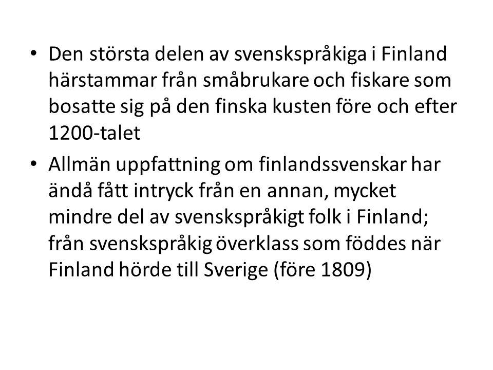 Den största delen av svenskspråkiga i Finland härstammar från småbrukare och fiskare som bosatte sig på den finska kusten före och efter 1200-talet