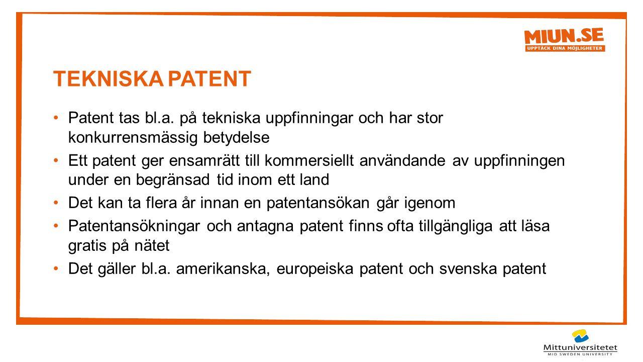 TEKNISKA Patent Patent tas bl.a. på tekniska uppfinningar och har stor konkurrensmässig betydelse.