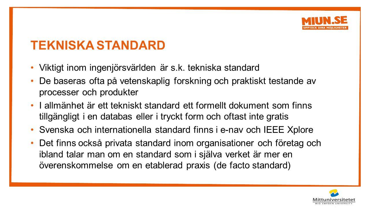 TEKNISKA STANDARD Viktigt inom ingenjörsvärlden är s.k. tekniska standard.