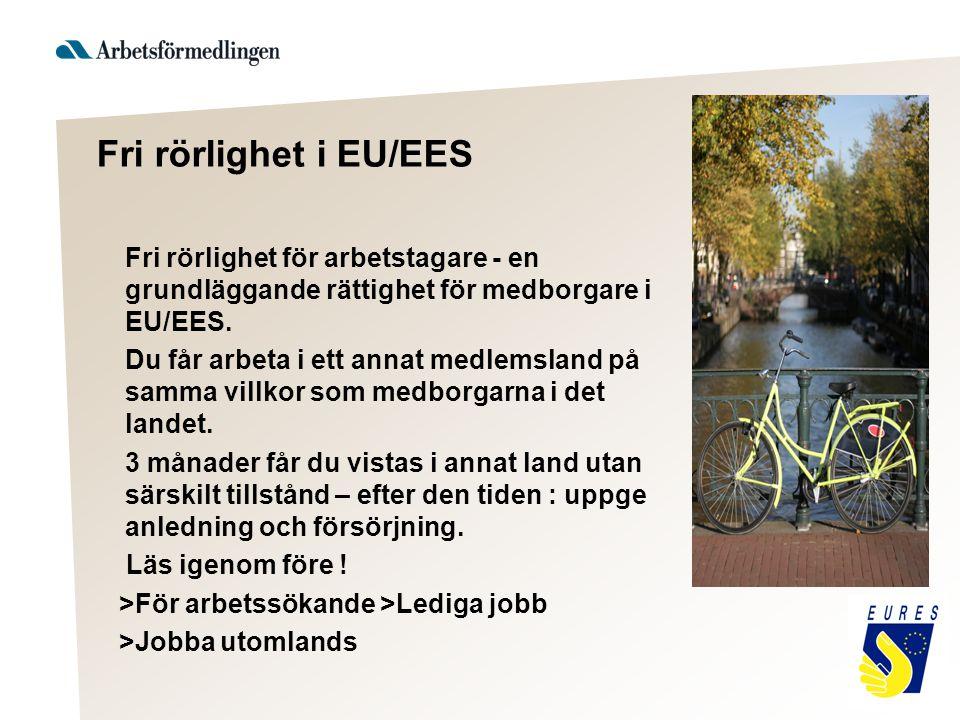 Fri rörlighet i EU/EES Fri rörlighet för arbetstagare - en grundläggande rättighet för medborgare i EU/EES.