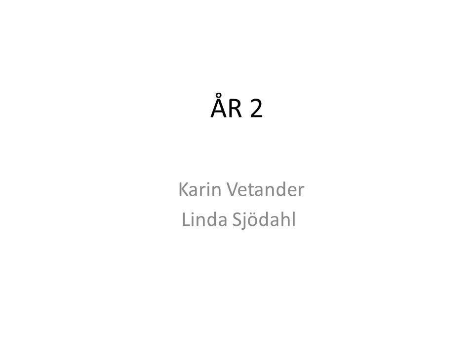 Karin Vetander Linda Sjödahl