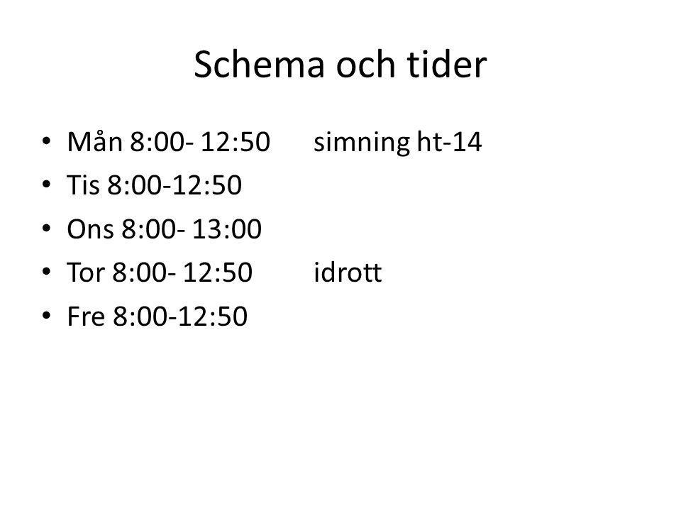 Schema och tider Mån 8:00- 12:50 simning ht-14 Tis 8:00-12:50